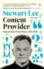 Content Provider : Selected Short Prose Pieces, 2011-2016 - Book