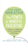 Five Deep Breaths : The Power of Mindful Parenting - Book