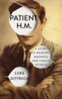 Patient H.M. : A Story of Memory, Madness and Family Secrets - Book