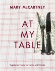 At My Table : Vegetarian Feasts for Family and Friends - Book