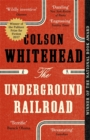 The Underground Railroad : Winner of the Pulitzer Prize for Fiction 2017 - Book