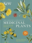 The Gardener's Companion to Medicinal Plants : An A-Z of Healing Plants and Home Remedies - Book