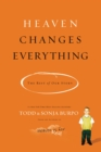 Heaven Changes Everything: The Rest of Our Story - Book