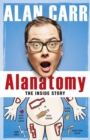 Alanatomy : The Inside Story - Book