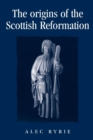 The Origins of the Scottish Reformation - Book
