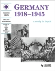 Germany 1918-1945: A Depth Study : A Depth Study for SHP or Modern World History Specifications Student's Book - Book