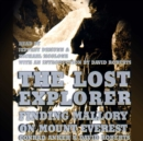 The Lost Explorer : Finding Mallory on Mount Everest - eAudiobook