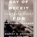 Day of Deceit : The Truth About FDR and Pearl Harbor - eAudiobook