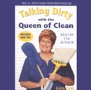 Talking Dirty With the Queen of Clean - eAudiobook