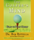 The Golfer's Mind : Play to Play Great - eAudiobook