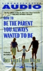 How To Be The Parent You Always Wanted To Be - eAudiobook