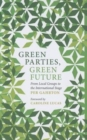 Green Parties, Green Future : From Local Groups to the International Stage - Book