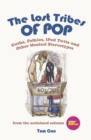 The Lost Tribes of Pop : Goths, Folkies, iPod Twits and Other Musical Stereotypes - Book