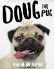 Doug the Pug : The King of the Internet - Book
