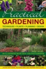 Practical Gardening: Techniques, Plants, Planning, Design : An Illustrated Book with 1200 Photographs - Book