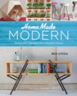 Homemade Modern : Smart DIY Designs for a Stylish Home - Book