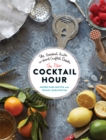 The New Cocktail Hour : The Essential Guide to Hand-Crafted Drinks - Book