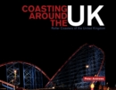 Coasting Around the UK : Roller Coasters of the United Kingdom - Book