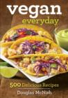 Vegan Everyday : 500 Delicious Recipes - Book