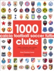 1000 Football Clubs : Champions of the Beautiful Game - Book