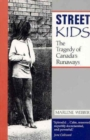 Street Kids : The Tragedy of Canada's Runaways - Book