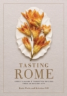 Tasting Rome : Fresh Flavors and Forgotten Recipes from an Ancient City - Book