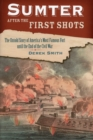 Sumter After the First Shots : The Untold Story of America's Most Famous Fort Until the End of the Civil War - Book