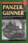 Panzer Gunner : A Canadian in the German 7th Panzer Division, 1944-45 - Book