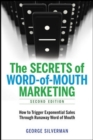 The Secrets of Word-of-Mouth Marketing : How to Trigger Exponential Sales Through Runaway Word of Mouth - Book