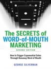 The Secrets of Word-of-Mouth Marketing : How to Trigger Exponential Sales Through Runaway Word of Mouth - eBook