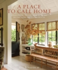 A Place to Call Home : Tradition, Style, and Memory in the New American House - Book