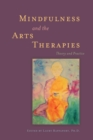 Mindfulness and the Arts Therapies : Theory and Practice - eBook