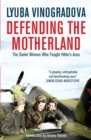 Defending the Motherland : The Soviet Women Who Fought Hitler's Aces - Book