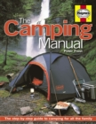 The Camping Manual : The Step-by-step Guide to Camping for All the Family - Book