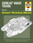 Great War Tank Manual : An Insight into the History, Development, Production and Role of the Main British Army Tank of the First World War - Book