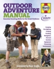 Outdoor Adventure Manual : Essential Scouting Skills for the Great Outdoors - Book