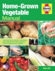 Home-grown Vegetable Manual : Growing and Harvesting Vegetables in Your Garden or Allotment - Book