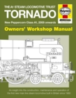 The A1 Steam Locomotive Trust Tornado : Owners' Workshop Manual - Book