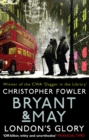 Bryant & May - London's Glory : (Short Stories) - Book