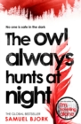 The Owl Always Hunts at Night - Book