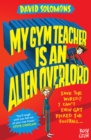 My Gym Teacher is an Alien Overlord - Book