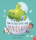 How to Look After Your Dinosaur - Book