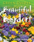 Beautiful Borders : Planning, Plants, & Colour - Book