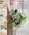 Vintage Wedding Flowers : Bouquets, button holes, table settings - Book