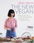 The New Vegan : Great Recipes, No-Nonsense Advice & Simple Tips - Book