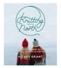 Knitting from the North : 30 Contemporary Hats, Gloves, Scarves & Jumpers - Book