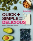 Quick + Simple = Delicious : Genius, Hassle-Free Cooking - Book