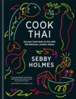 Cook Thai : 100 Delicious Modern Dishes - Book