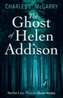 The Ghost of Helen Addison : The First Leo Moran Murder Mystery - eBook