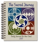 The Sacred Journey Journal 2017 : Daily Journal for Your Soul - Book